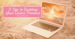 3-tips-to-tuilding-your-online-presence