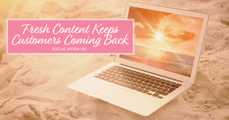 Fresh-content-keeps-customers-coming-back