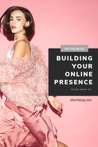 Building Your Online Presence - Social Media 101