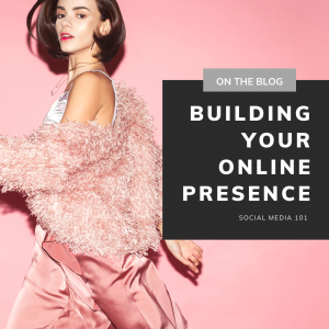 Building Your Online Presence - Social Media 101