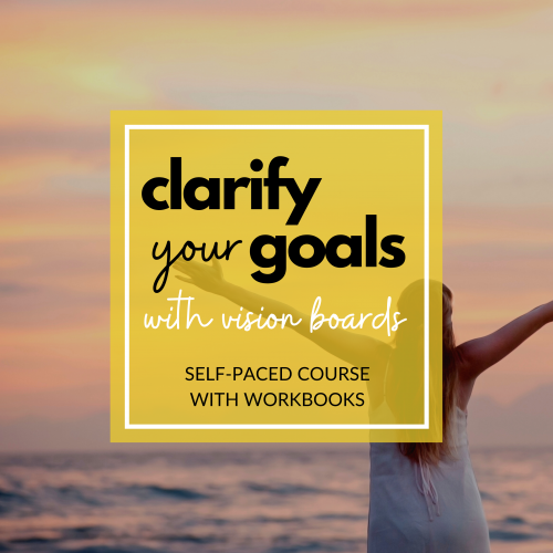 Clarify Your Goals with Vision Boards online course